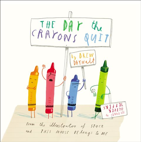 The Day the Crayons Quit by Drew Daywalt & Oliver Jeffers